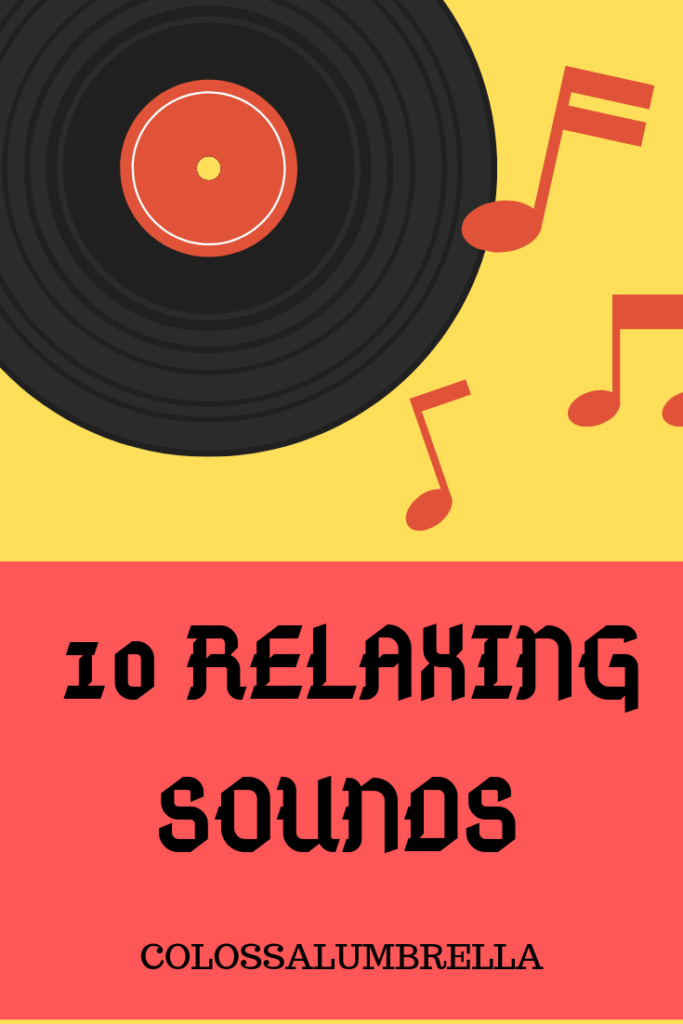10 Relaxing sounds