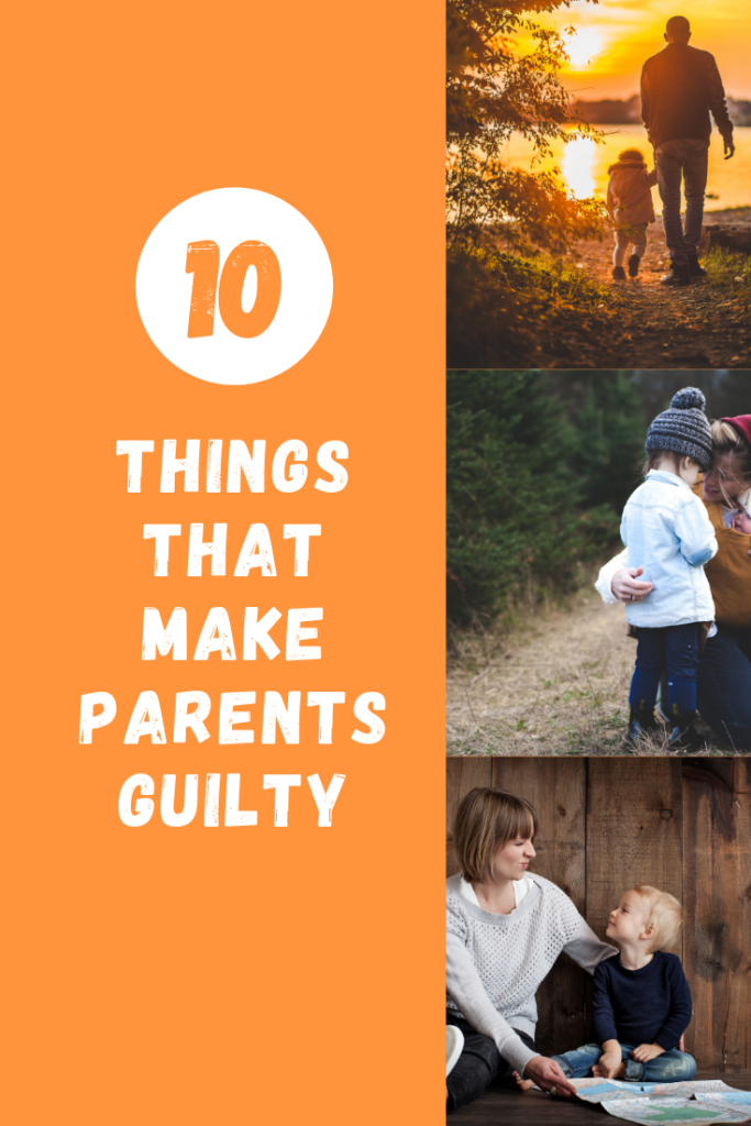 Parent's guilt – Things that make parent's guilty