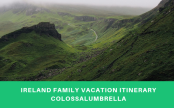 Ireland family vacation itinerary