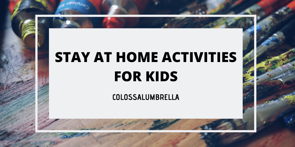 Fun stay at home kid activities – 20 fun activities for kids