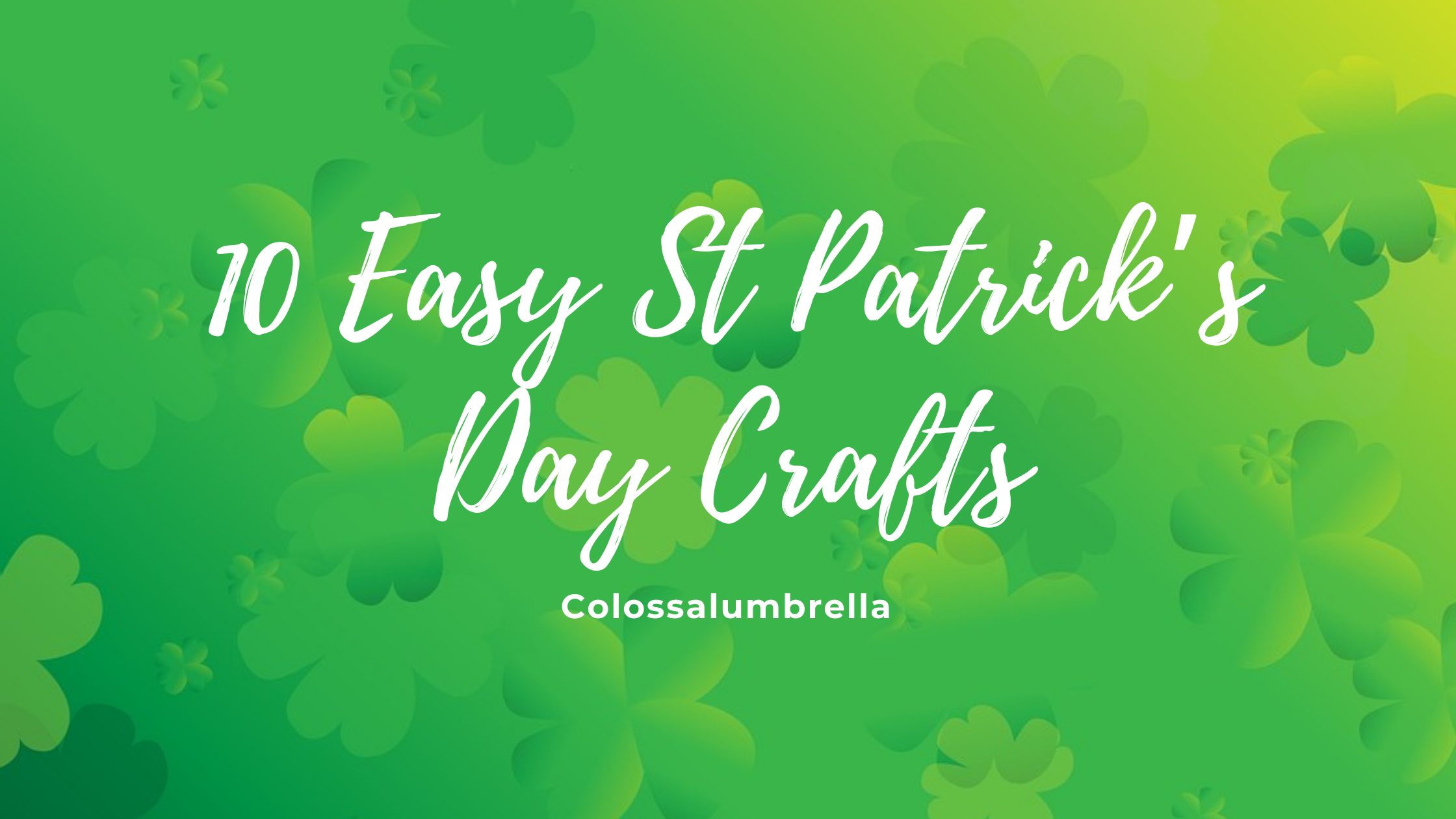 10 Easy St Patrick's Day Crafts – Welcome the Leprechauns