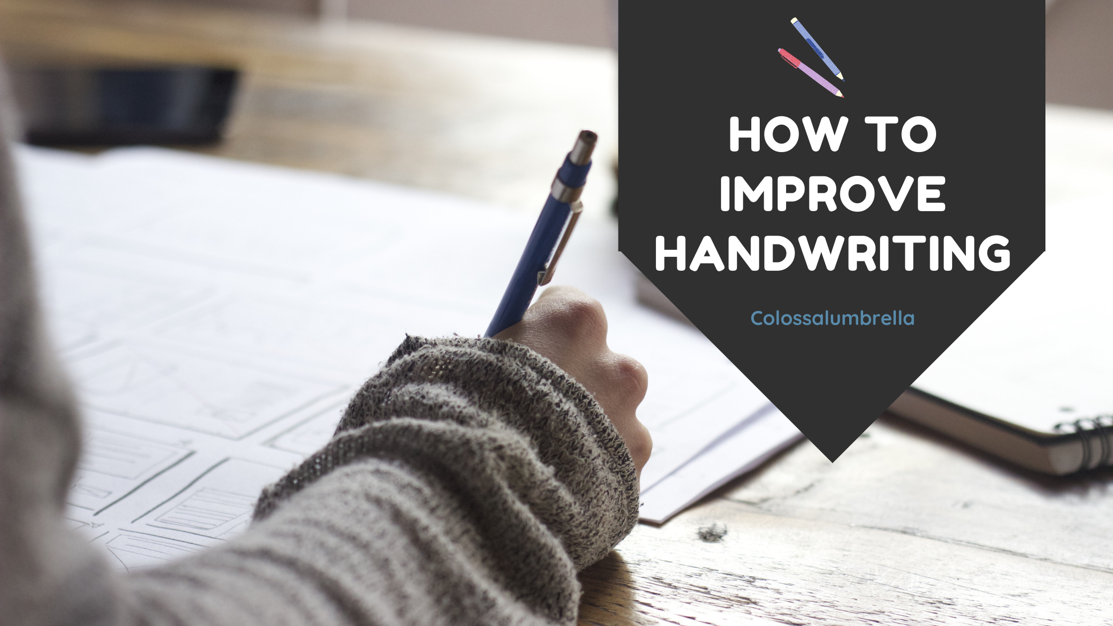 10 simple tips on how to improve handwriting